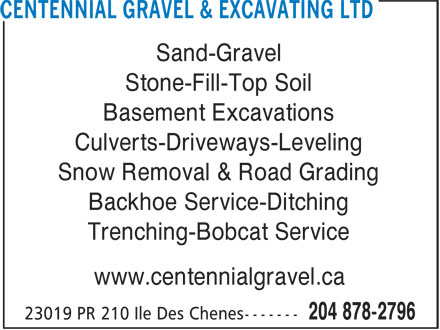 Centennial Gravel & Excavating Ltd (204-878-2796) - Annonce illustrée======= - Snow Removal & Road Grading Backhoe Service-Ditching Trenching-Bobcat Service www.centennialgravel.ca Sand-Gravel Stone-Fill-Top Soil Basement Excavations Culverts-Driveways-Leveling Snow Removal & Road Grading Backhoe Service-Ditching Trenching-Bobcat Service www.centennialgravel.ca Sand-Gravel Stone-Fill-Top Soil Basement Excavations Culverts-Driveways-Leveling