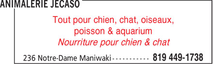 Animalerie Jecaso (819-449-1738) - Annonce illustrée======= - poisson & aquarium Nourriture pour chien & chat Tout pour chien, chat, oiseaux, poisson & aquarium Nourriture pour chien & chat Tout pour chien, chat, oiseaux,