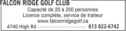 Falcon Ridge Golf Club (613-822-6742) - Annonce illustrée======= - Capacité de 20 à 250 personnes Licence complète, service de traiteur www.falconridgegolf.ca