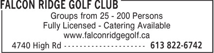 Falcon Ridge Golf Club (613-822-6742) - Display Ad - Groups from 25 - 200 Persons Fully Licensed - Catering Available www.falconridgegolf.ca