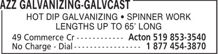 AZZ Galvanizing-Galvcast (519-853-3540) - Display Ad - HOT DIP GALVANIZING • SPINNER WORK LENGTHS UP TO 65' LONG