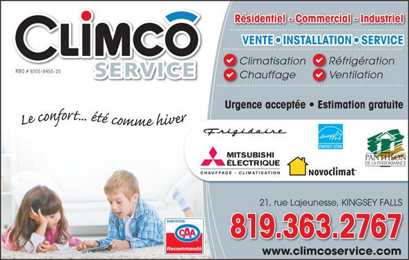 Climcô Service Inc (819-363-2767) - Annonce illustrée======= - Résidentiel - Commercial - Industriel VENTE INSTALLATION SERVICE Climatisation Réfrigération RBQ # 8105-8455-25 Chauffage Ventilation Urgence acceptée   Estimation gratuite ENERGY STAR 21, rue Lajeunesse, KINGSEY FALLS 819.363.2767 Recommandé www.climcoservice.com Résidentiel - Commercial - Industriel VENTE INSTALLATION SERVICE Climatisation Réfrigération RBQ # 8105-8455-25 Chauffage Ventilation Urgence acceptée   Estimation gratuite ENERGY STAR 21, rue Lajeunesse, KINGSEY FALLS 819.363.2767 Recommandé www.climcoservice.com