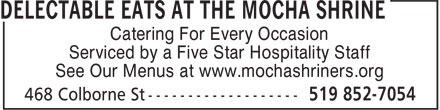 Delectable Eats at the Mocha Shrine (519-852-7054) - Display Ad - Catering For Every Occasion Serviced by a Five Star Hospitality Staff See Our Menus at www.mochashriners.org