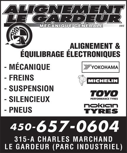 Alignement Le Gardeur (450-657-0604) - Annonce illustrée======= - MÉCANIQUE GÉNÉRALE ALIGNEMENT & ÉQUILIBRAGE ÉLECTRONIQUES - MÉCANIQUE - FREINS - SUSPENSION - SILENCIEUX - PNEUS 450- 657-0604 315-A CHARLES MARCHAND LE GARDEUR (PARC INDUSTRIEL)