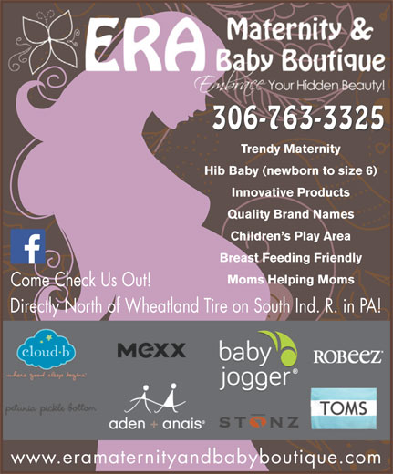 """Era Maternity And Baby Boutique (306-763-3325) - Display Ad - Ddl((Ddl((Ddl((Ddl((Ddl((Ddl((Ddl((Ddl((Ddl((Ddl((Ddl((Ddl((Ddl((E"""").)&X8.(`*uDdl((Ddl((Ddl()&X;/(`4&*(Ddl((Ddl((Ddl()&X;/(`4&*(Ddl((Ddl((Ddl(*?6%=)]KY3(`*u 306-763-3325 Trendy Maternity Hib Baby (newborn to size 6) Innovative Products Quality Brand Names Children s Play Area Breast Feeding Friendly Moms Helping Moms Come Check Us Out! Directly North of Wheatland Tire on South Ind. R. in PA! www.eramaternityandbabyboutique.com"""