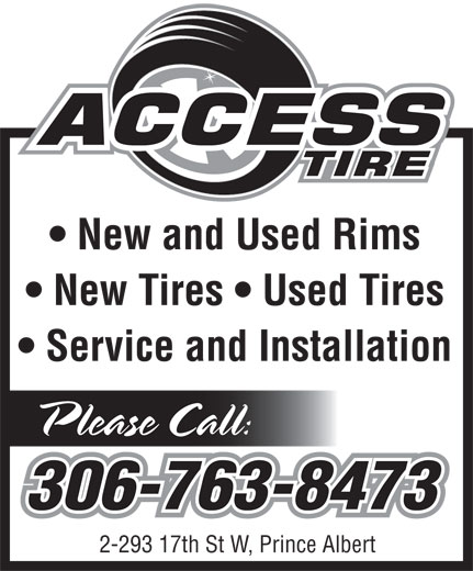 Access Tire (306-763-8473) - Display Ad - New and Used Rims New Tires   Used Tires Service and Installation 2-293 17th St W, Prince Albert