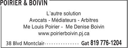 Poirier & Boivin (819-776-1204) - Annonce illustrée======= - L'autre solution Avocats - Médiateurs - Arbitres Me Louis Poirier - Me Denise Boivin www.poirierboivin.pj.ca