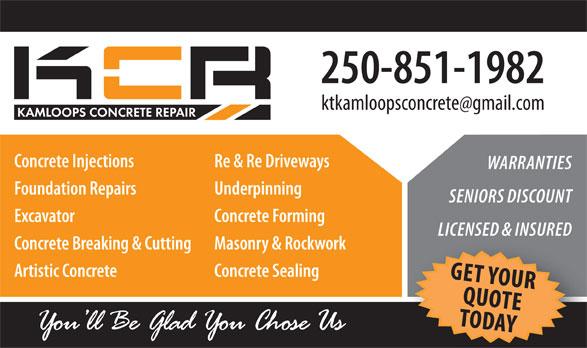 Kamloops Concrete Repair (250-851-1982) - Annonce illustrée======= - 250-851-1982 Re & Re Driveways WARRANTIES Foundation Repairs Underpinning SENIORS DISCOUNT Excavator Concrete Forming LICENSED & INSURED Concrete Injections Concrete Breaking & Cutting Masonry & Rockwork Artistic Concrete Concrete Sealing G EQTU YOUR TODOTE AY