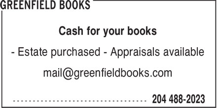 Greenfield Books (204-488-2023) - Display Ad - Cash for your books - Estate purchased - Appraisals available Cash for your books - Estate purchased - Appraisals available