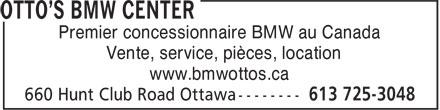 Otto's BMW (613-725-3048) - Display Ad - Premier concessionnaire BMW au Canada Vente, service, pièces, location www.bmwottos.ca Premier concessionnaire BMW au Canada Vente, service, pièces, location www.bmwottos.ca
