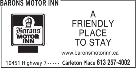 Barons Motor Inn (613-257-4002) - Display Ad - FRIENDLY PLACE TO STAY www.baronsmotorinn.ca