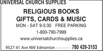 Universal Church Supplies (780-429-3153) - Annonce illustrée======= - GIFTS, CARDS & MUSIC MON - SAT 9-5:30 FREE PARKING 1-800-790-7999 www.universalchurchsupplies.ca RELIGIOUS BOOKS