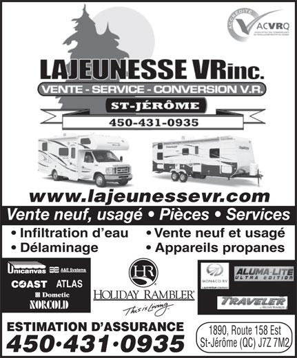 Lajeunesse VR Inc (450-431-0935) - Annonce illustrée======= - www.lajeunessevr.com Vente neuf, usagé   Pièces   Services Infiltration d eau   Vente neuf et usagé Délaminage Appareils propanes ATLAS ESTIMATION D ASSURANCE 1890, Route 158 Est St-Jérôme (QC) J7Z 7M2 4504310935