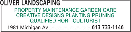 Oliver Landscaping (613-733-1146) - Annonce illustrée======= - PROPERTY MAINTENANCE GARDEN CARE CREATIVE DESIGNS PLANTING PRUNING QUALIFIED HORTICULTURIST PROPERTY MAINTENANCE GARDEN CARE CREATIVE DESIGNS PLANTING PRUNING QUALIFIED HORTICULTURIST