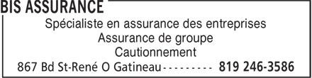 BIS Assurance (819-246-3586) - Annonce illustrée======= - Spécialiste en assurance des entreprises Assurance de groupe Cautionnement