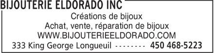 Bijouterie Eldorado Inc (450-468-5223) - Annonce illustrée======= - WWW.BIJOUTERIEELDORADO.COM Créations de bijoux Achat, vente, réparation de bijoux