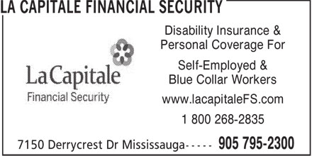 La Capitale Financial Security (905-795-2300) - Annonce illustrée======= - Disability Insurance & Personal Coverage For Self-Employed & Blue Collar Workers www.lacapitaleFS.com 1 800 268-2835