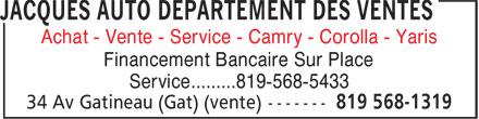 Jacques Auto (819-568-1319) - Annonce illustrée======= - Achat - Vente - Service - Camry - Corolla - Yaris Financement Bancaire Sur Place Service.........819-568-5433