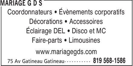 Mariage G D S (819-568-1586) - Display Ad - Coordonnateurs • Évènements corporatifs Décorations • Accessoires Éclairage DEL • Disco et MC Faire-parts • Limousines www.mariagegds.com