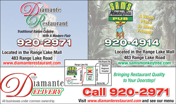 Diamante Restaurant (867-920-2971) - Annonce illustrée======= - Traditional Italian Cuisine With A Modern Flair Located in the Range Lake Mall 483 Range Lake Road www.samsmonkeytree.comwww.diamanterestaurant.com Bringing Restaurant Quality to Your Doorstep! Visit www.diamanterestaurant.com and see our menu All businesses under common ownership.
