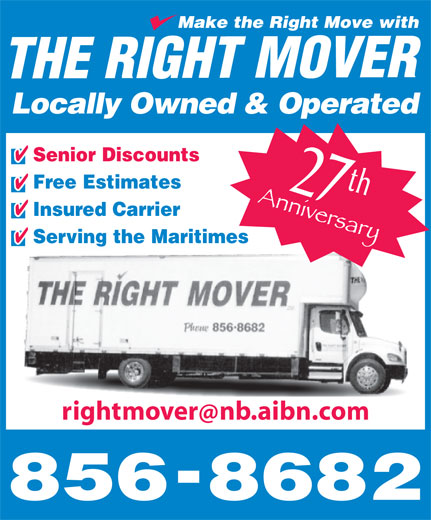 The Right Mover (506-856-8682) - Annonce illustrée======= - Locally Owned & Operated Senior Discounts Free Estimates th 27 Insured Carrier Serving the Maritimes rightmovernb.aibn.com