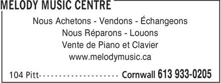 Melody Music Centre (613-933-0205) - Annonce illustrée======= - Nous Achetons - Vendons - Échangeons Nous Réparons - Louons Vente de Piano et Clavier www.melodymusic.ca