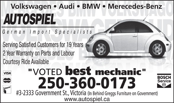 "Autospiel (250-360-0174) - Annonce illustrée======= - 250-360-0173 #3-2333 Government St., Victoria (In Behind Greggs Furniture on Government) www.autospiel.ca Volkswagen   Audi   BMW   Merecedes-Benz Serving Satisfied Customers for 19 Years 2 Year Warranty on Parts and Labour Courtesy Ride Available "" VOTED best mechanic "" 250-360-0173 #3-2333 Government St., Victoria (In Behind Greggs Furniture on Government) www.autospiel.ca Volkswagen   Audi   BMW   Merecedes-Benz Serving Satisfied Customers for 19 Years 2 Year Warranty on Parts and Labour Courtesy Ride Available "" VOTED best mechanic """
