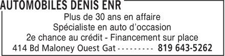 Automobiles Denis Enr (819-643-5262) - Annonce illustrée======= - Plus de 30 ans en affaire Spécialiste en auto d'occasion 2e chance au crédit - Financement sur place