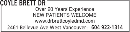 Coyle Brett Dr (604-922-1314) - Annonce illustrée======= - Over 20 Years Experience NEW PATIENTS WELCOME www.drbrettcoyledmd.com
