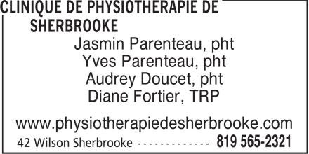 Clinique De Physiothérapie De Sherbrooke (819-565-2321) - Display Ad - Jasmin Parenteau, pht Yves Parenteau, pht Audrey Doucet, pht Diane Fortier, TRP www.physiotherapiedesherbrooke.com