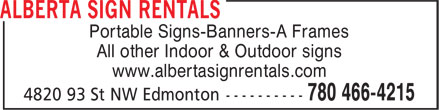 Alberta Sign Rentals & Lease Co (780-466-4215) - Annonce illustrée======= - Portable Signs-Banners-A Frames All other Indoor & Outdoor signs www.albertasignrentals.com