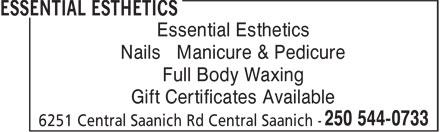 Essential Esthetics (250-544-0733) - Annonce illustrée======= - Essential Esthetics Nails Manicure & Pedicure Full Body Waxing Gift Certificates Available Essential Esthetics Nails Manicure & Pedicure Full Body Waxing Gift Certificates Available