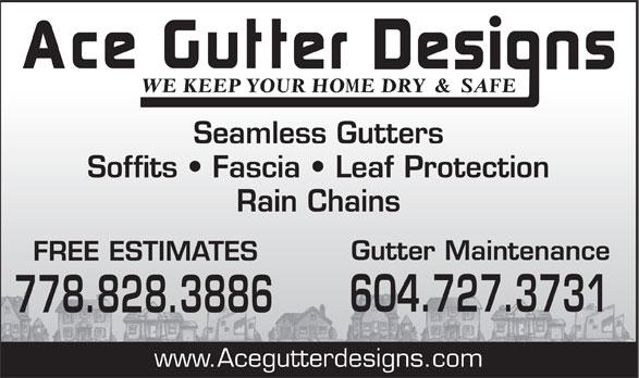 Ace Gutter Designs (778-828-3886) - Annonce illustrée======= - Seamless Gutters Soffits   Fascia   Leaf Protection Rain Chains Gutter Maintenance FREE ESTIMATESS 604.727.3731 778.828.38866 www.Acegutterdesigns.com