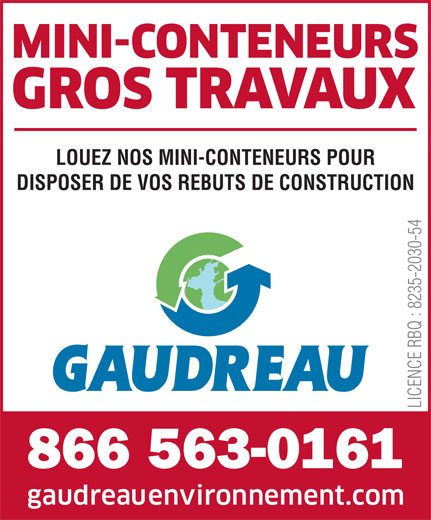 Gaudreau Environnement Inc (819-758-8378) - Annonce illustrée======= - LOUEZ NOS MINI-CONTENEURS POUR DISPOSER DE VOS REBUTS DE CONSTRUCTION LICENCE RBQ : 8235-2030-54 866 563-0161