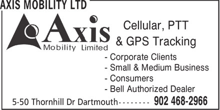 Axis Mobility Ltd (902-468-2966) - Annonce illustrée======= - Cellular, PTT & GPS Tracking - Corporate Clients - Small & Medium Business - Consumers - Bell Authorized Dealer