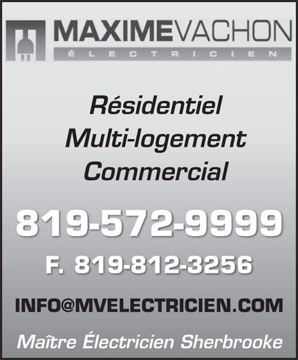 Maxime Vachon Électricien (819-572-9999) - Display Ad - Résidentiel Multi-logement Commercial 819-572-9999 F. 819-812-3256 Maître Électricien Sherbrooke