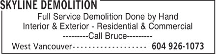 Skyline Demolition (604-926-1073) - Annonce illustrée======= - Full Service Demolition Done by Hand Interior & Exterior - Residential & Commercial ---------Call Bruce---------