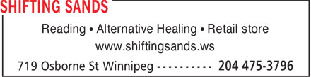 Shifting Sands Metaphysical (204-475-3796) - Display Ad - Reading • Alternative Healing • Retail store www.shiftingsands.ws Reading • Alternative Healing • Retail store www.shiftingsands.ws