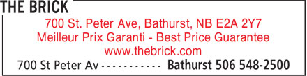 The Brick (506-548-2500) - Display Ad - www.thebrick.com 700 St. Peter Ave, Bathurst, NB E2A 2Y7 Meilleur Prix Garanti - Best Price Guarantee