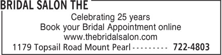 The Bridal Salon (709-722-4803) - Annonce illustrée======= - Celebrating 25 years Book your Bridal Appointment online www.thebridalsalon.com