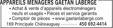 Appareils Ménagers Gaétan Laberge (450-692-4414) - Annonce illustrée======= - • Achat & vente d'appareils électroménagers neufs et usagés • Pièces et service garantis • Comptoir de pièces • www.gaetanlaberge.com