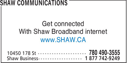 Shaw (780-490-3555) - Annonce illustrée======= - Get connected With Shaw Broadband internet www.SHAW.CA