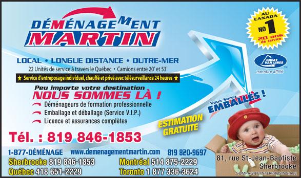 Déménagement Martin Inc (819-846-1853) - Annonce illustrée======= - Montréal514 875-2229 Québec 418 651-2229 Toronto 1 877 336-3624 Sherbrooke819 846-1853