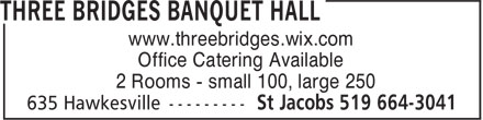 Three Bridges Banquet Hall (519-664-3041) - Annonce illustrée======= - www.threebridges.wix.com Office Catering Available 2 Rooms - small 100, large 250