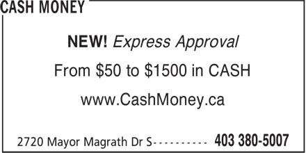 Cash Money (403-380-5007) - Display Ad - NEW! Express Approval From $50 to $1500 in CASH www.CashMoney.ca