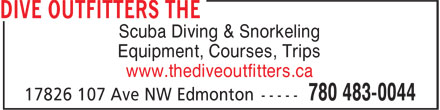 The Dive Outfitters (780-483-0044) - Display Ad - Scuba Diving & Snorkeling Equipment, Courses, Trips www.thediveoutfitters.ca Scuba Diving & Snorkeling Equipment, Courses, Trips www.thediveoutfitters.ca