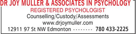 Dr Joy Muller & Associates In Psychology (780-433-2225) - Display Ad - DR JOY MULLER & ASSOCIATES IN PSYCHOLOGY REGISTERED PSYCHOLOGIST Counselling/Custody/Assessments www.drjoymuller.com