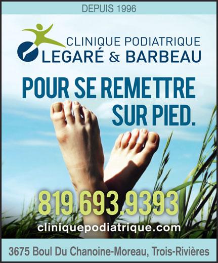 Clinique Podiatrique Legaré & Barbeau (819-693-9393) - Annonce illustrée======= -