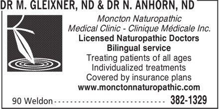 Dr Gleixner & Dr Anhorn - Naturopathic Doctors (506-382-1329) - Annonce illustrée======= - Moncton Naturopathic Medical Clinic - Clinique Médicale Inc. Licensed Naturopathic Doctors Bilingual service Treating patients of all ages Individualized treatments Covered by insurance plans www.monctonnaturopathic.com