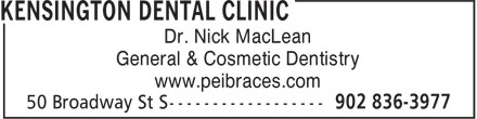 Kensington Dental Clinic (902-836-3977) - Annonce illustrée======= - Dr. Nick MacLean General & Cosmetic Dentistry www.peibraces.com